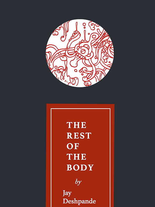 The Rest of the Body by Jay Deshpande (Digital)
