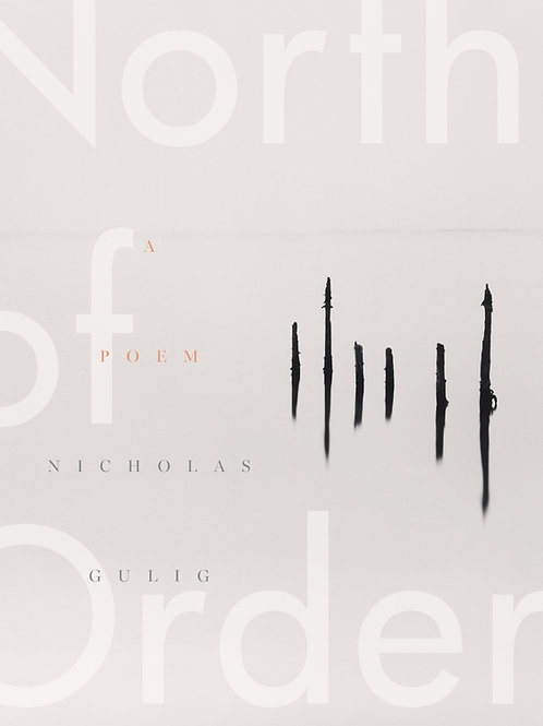 North of Order by Nicholas Gulig
