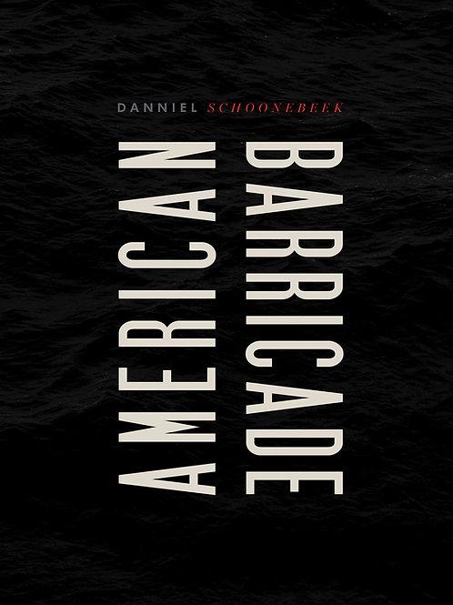 American Barricade by Danniel Schoonebeek