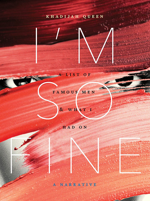 I'm So Fine: A List of Famous Men & What I Had On by Khadijah Queen