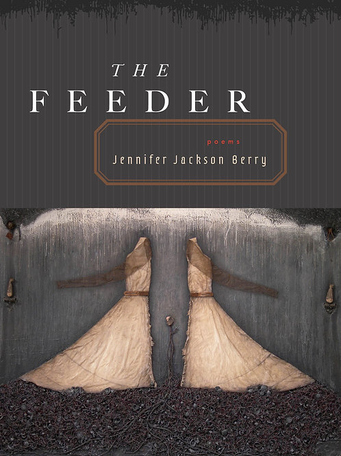 The Feeder by Jennifer Jackson Berry