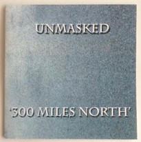 Unmasked '300 Miles North'