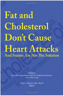 Fat and Cholesterol Don't Cause Heart Attacks