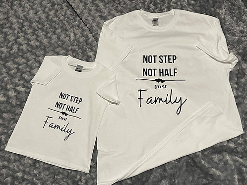 Not Step Not Half Just Family