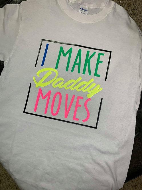 I Make Daddy Moves