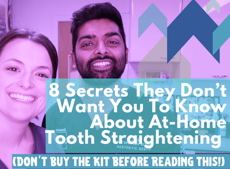 8 Secrets They Don't Want You To Know About At-Home Tooth Straightening (pt.1)