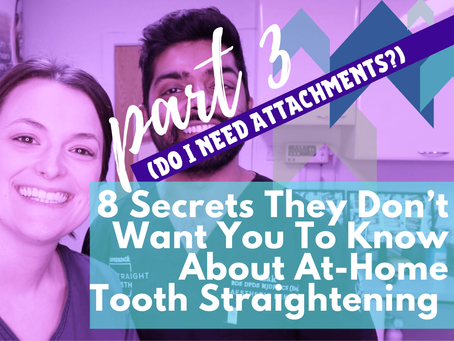 8 Secrets They Don't Want You To Know About At-Home Tooth Straightening (pt.3)