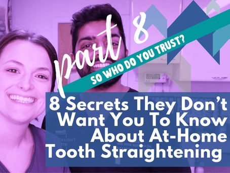8 Secrets They Don't Want You To Know About At-Home Tooth Straightening (pt.8)