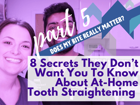 8 Secrets They Don't Want You To Know About At-Home Tooth Straightening (pt.5)