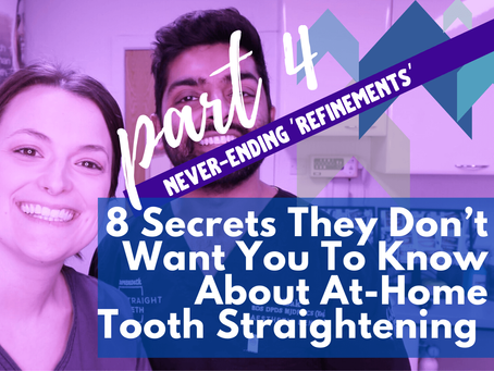 8 Secrets They Don't Want You To Know About At-Home Tooth Straightening (pt.4)
