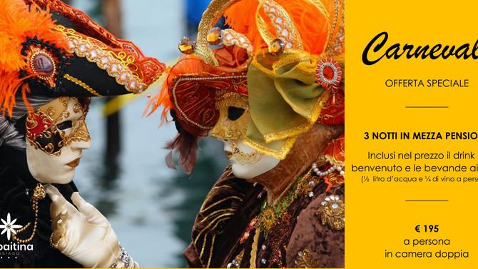 Vacanze di Carnevale... ad un prezzo Speciale!