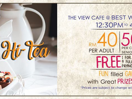 """""""Sunday Hi-Tea"""" at The View Cafe @ Best Western i-City Shah Alam"""