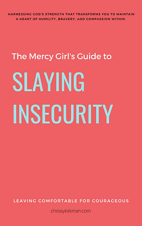 Mercy Girl's Guide to Slaying Insecurity