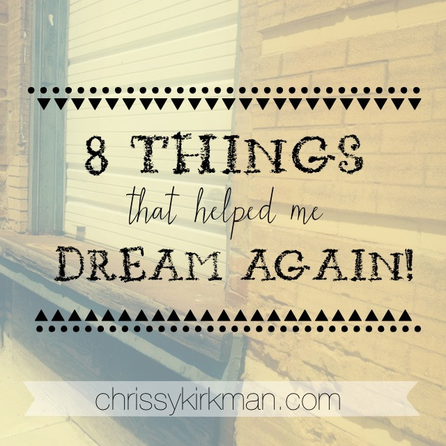 8 Things to Dream Again.jpg