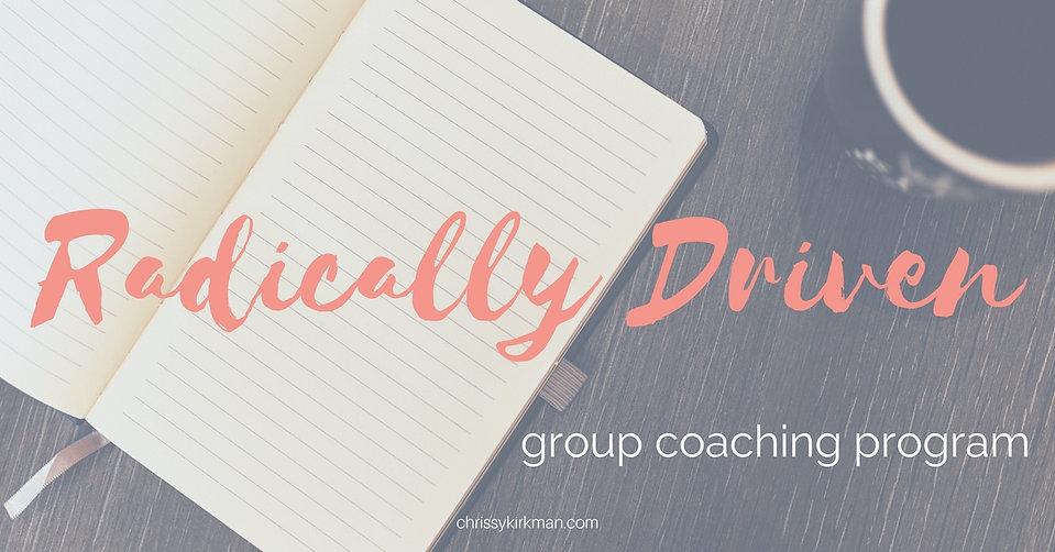 Radically Driven Group Coaching