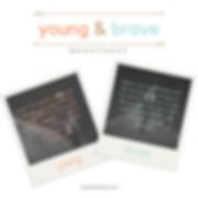 Young & Brave Workshops