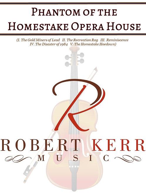 The Phantom of the Homestake Opera House - Full Score & Parts