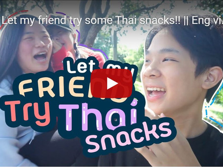 Let my friend try Thai snacks | Pacawato