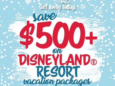 A DISNEYLAND VACATION FOR CHRISTMAS? SAVE UP TO $500