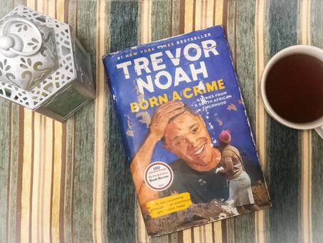 """TREVOR NOAH'S """"BORN A CRIME"""""""