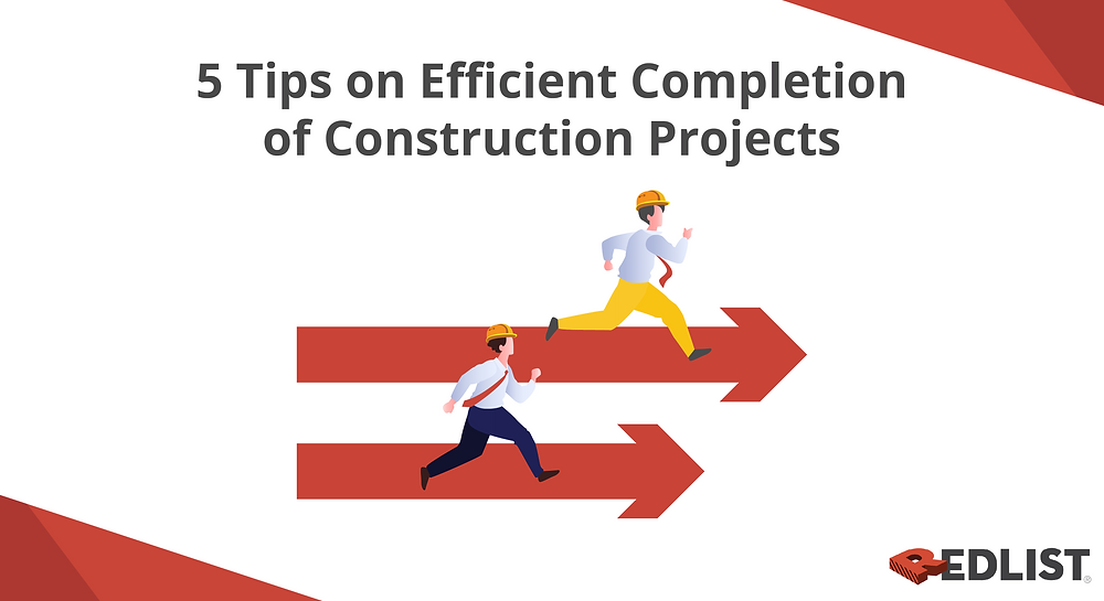 5 Tips on Efficient Completion of Construction Projects