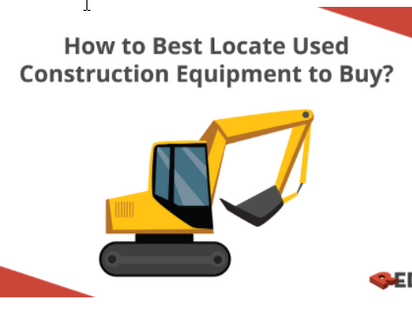 How to Best Locate Used Construction Equipment to Buy