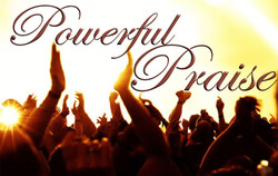 POWERFUL PRAISE PIC FOR WEBSITE