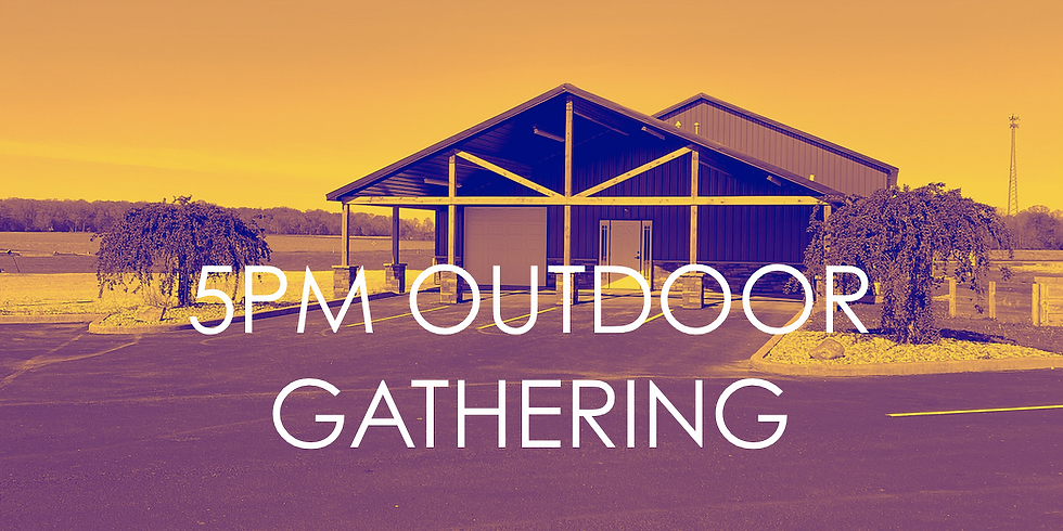 5:00PM OUTDOOR GATHERING