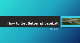 How to Get Better at Baseball