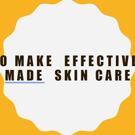 How to Make Effective Home Made Skin Care