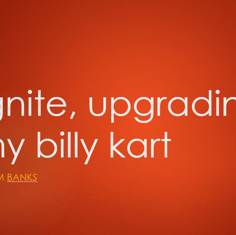 Upgrading My Billy Kart