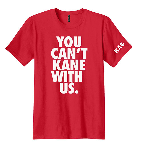YOU CAN'T KANE WITH US