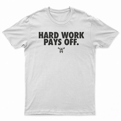 HARD WORK PAYS OFF Tee