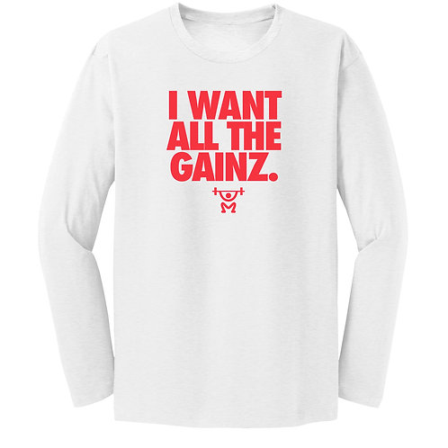 I WANT ALL THE GAINZ Stretch Long Sleeve Tee