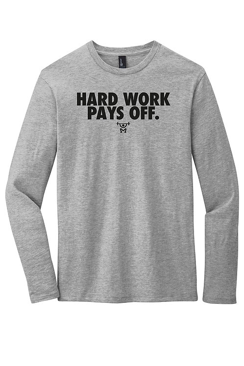HARD WORK PAYS OFF Stretch Long Sleeve Tee