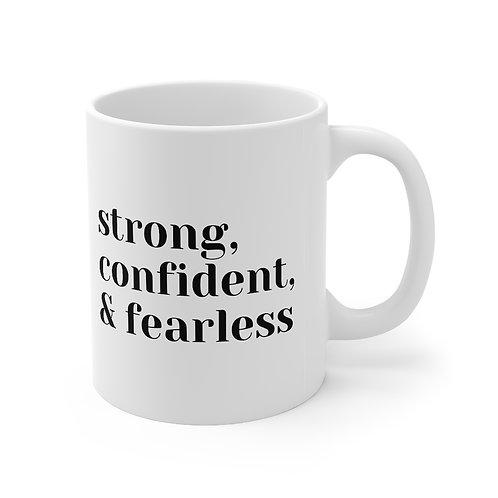 Strong, Confident, & Fearless Mug 11oz