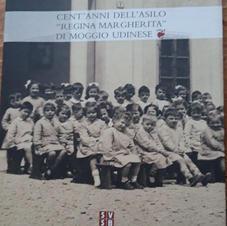 """Cent'anni dell'asilo """"Regina Margerita"""" di Moggio Udinese"""