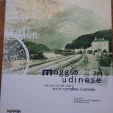 Moggio Udinese un secolo di storia nelle cartoline illustrate