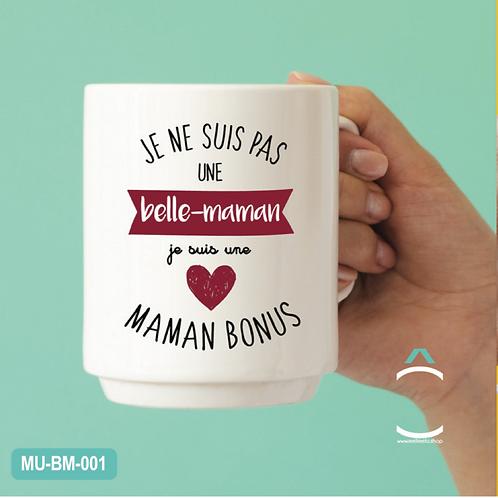 Méli- Mélo Mug:Je ne suis pas une belle-maman je suis une maman bonus