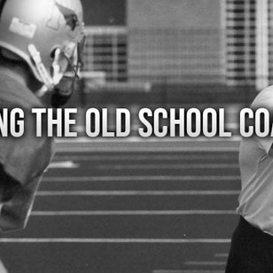 Missing the Old School Coaches
