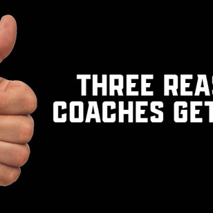 3 Reasons That Coaches Get Hired