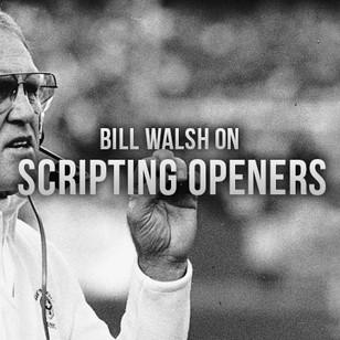 Bill Walsh on Scripting Openers
