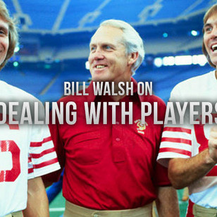 Bill Walsh on Dealing with Players