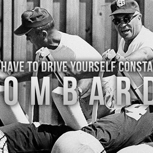 Lombardi – You Have to Drive Yourself Constantly