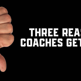 3 Reasons That Coaches Get Fired