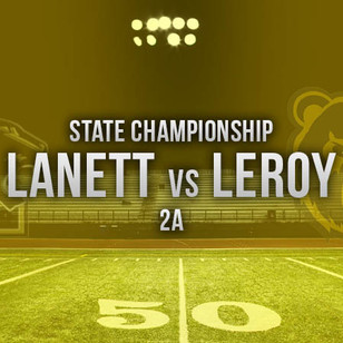 Lanett Holds Off Leroy 33-15 for 2A Championship