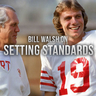 Bill Walsh on Setting Standards for Your Program