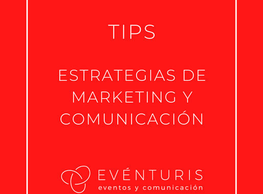 TIPS PARA UNA ESTRATEGIA DE MARKETING Y COMUNICACIÓN