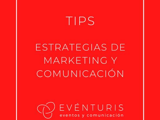 TIPS PARA UNA ESTRATEGIA DE MARKETING Y COMUNICACIÓN