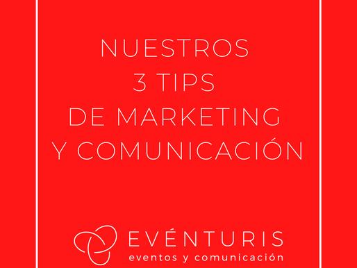 NUESTROS 3 TIPS PARA UNA ESTRATEGIA DE MARKETING Y COMUNICACIÓN